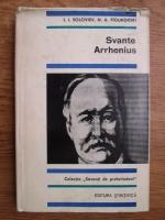 Anticariat: I. I. Soloviev, N. A. Figurovski - Svante Arrhenius