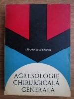 I. Teodorescu Exarcu - Agresologie chirurgicala generala
