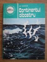 Anticariat: Ilie Manole - Continentul albastru