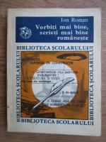 Anticariat: Ion Roman - Vorbiti mai bine, scrieti mai bine romaneste
