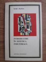 Anticariat: Ionel Achim - Introducere in estetica industriala
