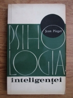 Jean Piaget - Psihologia inteligentei