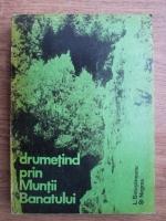 Anticariat: L. Botosaneanu, Stefan Negrea - Drumetind prin muntii Banatului. Ghid turistic