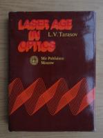 Anticariat: L. V. Tarasov - Laser age in optics