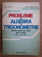 Anticariat: Liviu Pirsan - Probleme de algebra si trigonometrie pentru elevii de liceu din clasele a IX-a si a X-a