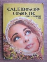 Anticariat: Ludmila Cosmovici, L. Zisu - Caleidoscop cosmetic