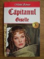 Michel Zevaco - Capitanul, volumul 1. Giselle