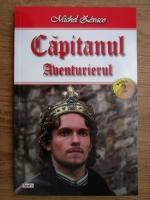 Michel Zevaco - Capitanul, volumul 2. Aventurierul