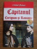 Michel Zevaco - Capitanul, volumul 5. Corignan si Rascasse