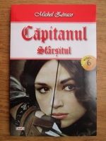 Michel Zevaco - Capitanul, volumul 6. Sfarsitul