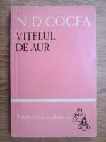 Anticariat: N. D. Cocea - Vitelul de aur
