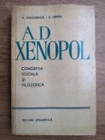 Anticariat: Nicolae Gogoneata, Zigu Ornea - A. D. Xenopol. Conceptia sociala si filozofica