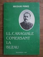 Anticariat: Nicolae Penes - Caragiale, comersant la Buzau