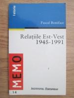 Pascal Boniface - Relatiil Est-Vest 1945-1991