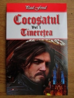 Paul Feval - Cocosatul, volumul 1. Tineretea