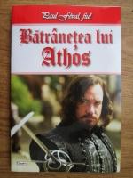Paul Feval fiul - Batranetea lui Athos