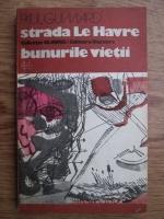 Anticariat: Paul Guimard - Strada le Havre, bunurile vietii