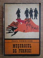 Anticariat: Paul Henricks - Musuroiul de furnici