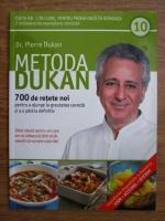 Anticariat: Pierre Dukan - Metoda Dukan. 700 de retete noi pentru a ajunge la greutatea corecta si a o pastra definitiv