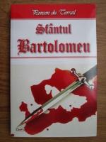Anticariat: Ponson du Terrail - Sfantul Bartolomeu
