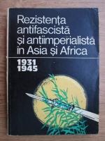 Anticariat: Rezistenta antifascista si antiimperialista in Asia si Africa (1931-1945)