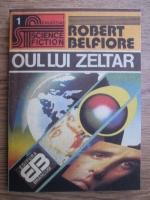 Anticariat: Robert Belfiore - Oul lui Zeltar