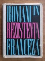 Anticariat: Romani in rezistenta franceza in anii celui de-al doilea razboi mondial (amintiri)