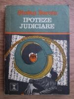 Anticariat: Stefan Berciu - Ipoteze judiciare