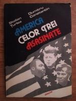 Anticariat: Stelian Turlea, Dumitru Constantin - America celor trei asasinate