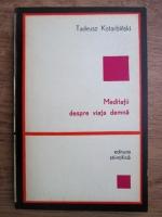 Anticariat: Tadeusz Kotarbinski - Meditatii despre viata demna
