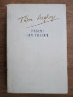 Tudor Arghezi - Pagini din trecut