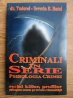 Tudor Severin - Criminali in serie. Psihologia crimei
