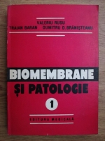 Anticariat: Valeriu Rusu - Biomembrane si patologie (volumul 1)