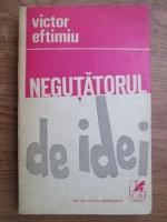 Anticariat: Victor Eftimiu - Negutatorul de idei