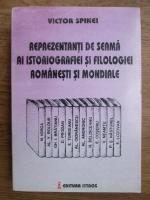 Anticariat: Victor Spinei - Reprezentanti de seama ai istoriografiei si filologiei romanesti si mondiale