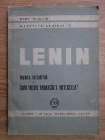 Vladimir Ilici Lenin - Marea initiativa. Cum trebuie organizata intrecerea