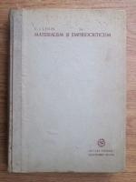 Vladimir Ilici Lenin - Materialism si empiriocriticism