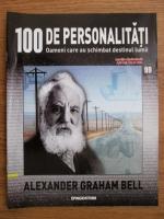 Anticariat: Alexander Graham Bell (100 de personalitati, Oameni care au schimbat destinul lumii, nr. 99)