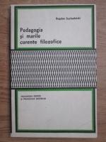 Anticariat: Bogdan Suchodolski - Pedagogia si marile curente filosofice
