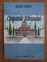 Bucur Chiriac - Clopotele Athosului