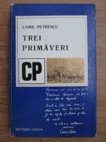 Anticariat: Camil Petrescu - Trei primaveri