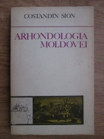 Anticariat: Constandin Sion - Arhondologia Moldovei