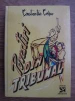 Constantin Crisu - Povestiri din tribunal. Droguri si adevaruri incredibile