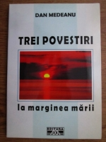 Anticariat: Dan Medeanu - Trei povestiri. La marginea marii