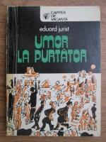 Anticariat: Eduard Jurist - Umor la purtator