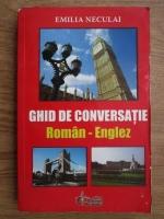 Anticariat: Emilia Neculai - Ghid de conversatie roman-englez