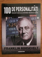 Franklin Roosevelt (100 de personalitati, Oameni care au schimbat destinul lumii, nr. 88)