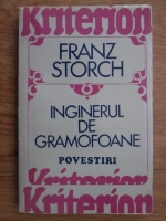 Anticariat: Franz Storch - Inginerul de la gramofoane