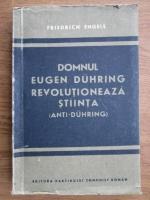 Anticariat: Friedrich Engels - Domnul Eugen Duhring revolutioneaza stiinta