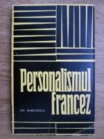 Anticariat: Gh. Vladutescu - Personalismul francez. Geneza si implinire